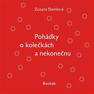Pohádky o kolečkách a nekonečnu - Zuzana Demlová | Booksquad.ink