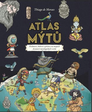 Atlas mýtů - Mýtický svět bohů - Thiago de Moraes | Booksquad.ink