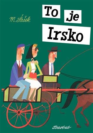 To je Irsko - Miroslav Šašek | Booksquad.ink