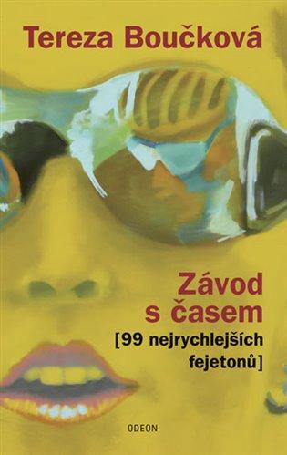 Závod s časem (99 nejrychlejších fejetonů) - Tereza Boučková   Booksquad.ink