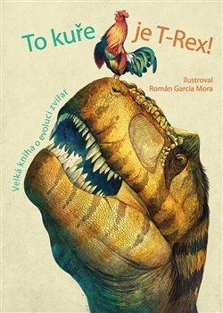 Obálka titulu To kuře je T-Rex!