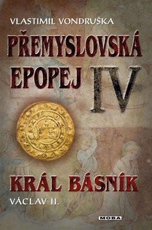 Přemyslovská epopej IV - Král básník