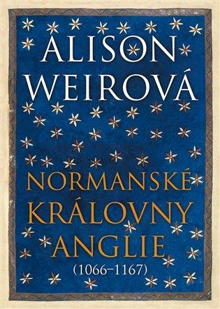 NORMANSKÉ KRÁLOVNY ANGLIE (1066-1167)