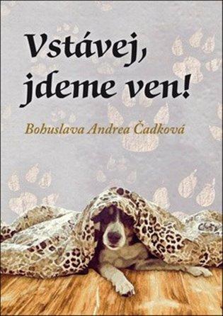 Vstávej, jdeme ven! - Bohuslava Andrea Čadková | Booksquad.ink
