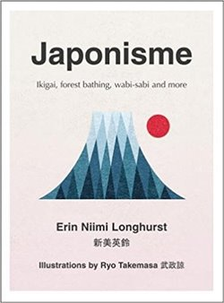 Obálka titulu Japonisme: Ikigai, Forest Bathing, Wabi-Sabi and More