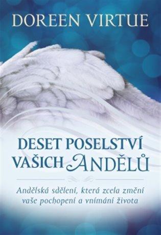 Deset poselství vašich andělů:Andělská sdělení, která zcela změní vaše pochopení a vnímání života - Doreen Virtue | Booksquad.ink