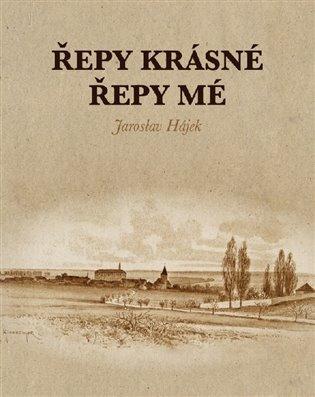 Řepy krásné, Řepy mé - Jaroslav Hájek | Booksquad.ink