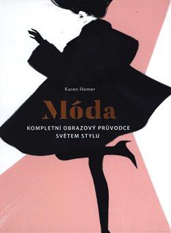 Obálka titulu Móda - Kompletní obrazový průvodce světem stylu