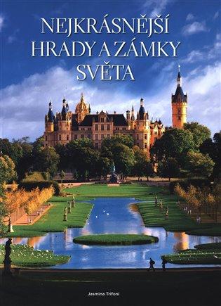 Nejkrásnější hrady a zámky světa - Jasmina Trifoni | Booksquad.ink
