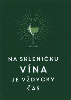 Obálka titulu Na skleničku vína je vždycky čas