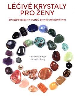 Obálka titulu Léčivé krystaly pro ženy