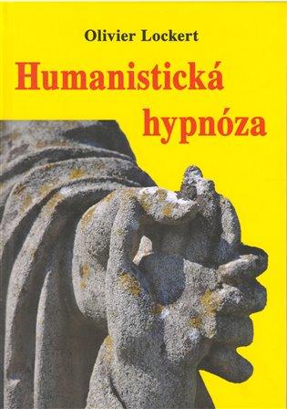 Humanistická hypnóza - Olivier Lockert | Booksquad.ink