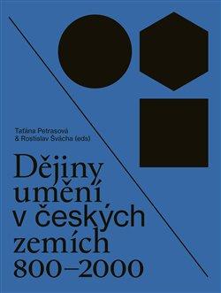 Obálka titulu Dějiny umění v českých zemích 800 - 2000