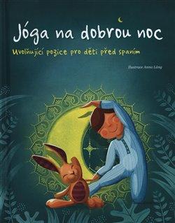 Obálka titulu Jóga na dobrou noc - Uvolňující pozice pro děti před spaním