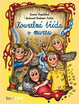 Kouzelná třída v muzeu - Zuzana Pospíšilová | Booksquad.ink