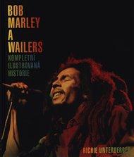 Bob Marley and the Wailers - Kompletní ilustrovaná historie
