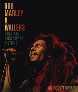 Obálka titulu Bob Marley and the Wailers - Kompletní ilustrovaná historie