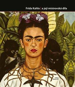 Obálka titulu Frida Kahlo a její mistrovská díla