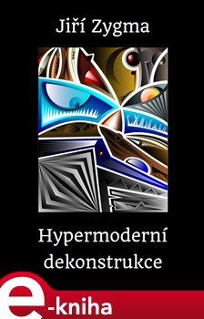 Obálka titulu Hypermoderní dekonstrukce