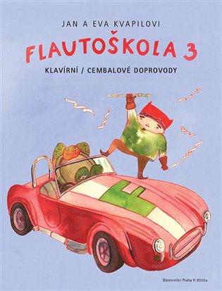 Flautoškola 3 - klavírní/cembalové doprovody - Jan Kvapil, | Booksquad.ink