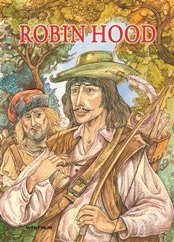 Robin Hood. vyprávění o známém zbojníkovi - Alexandre Dumas st.