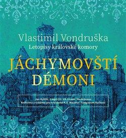 Jáchymovští démoni. Letopisy královské komory, CD - Vlastimil Vondruška