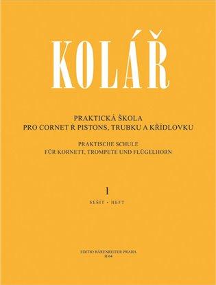 Praktická škola pro cornet a pistons, trubku a křídlovku 1 - Jaroslav Kolář | Booksquad.ink