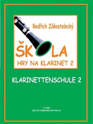 Škola hry na klarinet 2:Klarinettenschule 2 - Bedřich Zákostelecký | Booksquad.ink