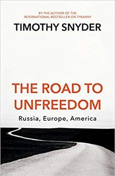 Obálka titulu The Road to Unfreedom: Russia, Europe, America
