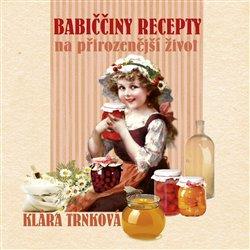 Obálka titulu Babiččiny recepty na přirozenější život
