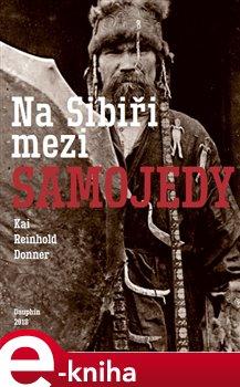 Obálka titulu Na Sibiři mezi Samojedy