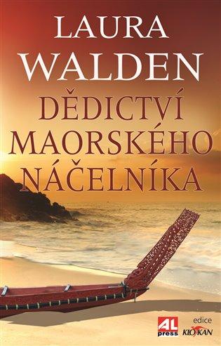 Dědictví maorského náčelníka - Laura Walden | Booksquad.ink
