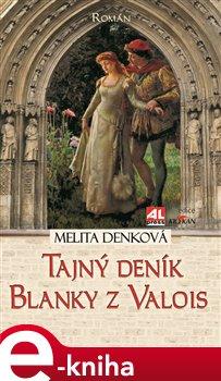 Obálka titulu Tajný deník Blanky z Valois