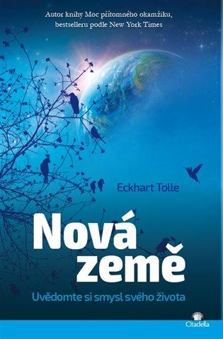 Nová země:Uvědomte si smysl svého života - Eckhart Tolle | Booksquad.ink