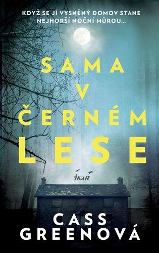Sama v černém lese - Cass Greenová | Booksquad.ink