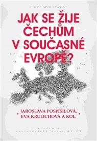 Jak se žije Čechům v současné Evropě?