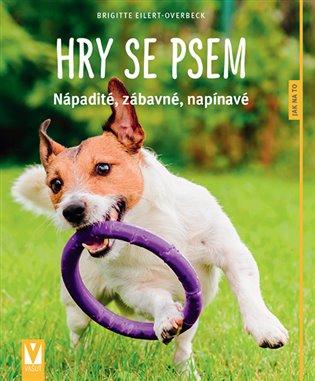 Hry se psem:nápadité, legrační, napínavé - Brigitte Eilert-Overbeck | Booksquad.ink