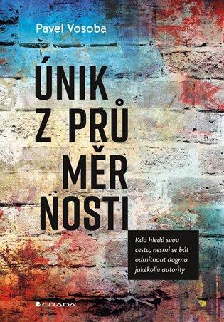 Únik z průměrnosti - Pavel Vosoba | Booksquad.ink