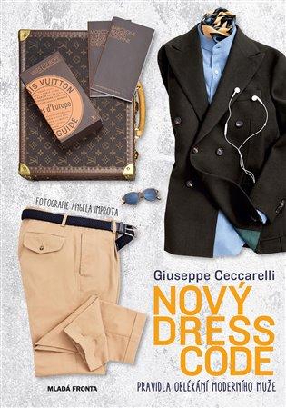 Nový dress code:Pravidla oblékání moderního muže - Giuseppe Ceccarelli | Booksquad.ink