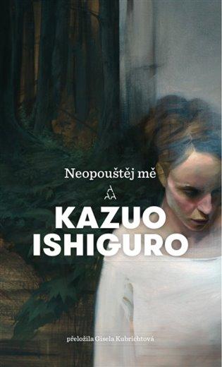 Neopouštěj mě - Kazuo Ishiguro | Booksquad.ink