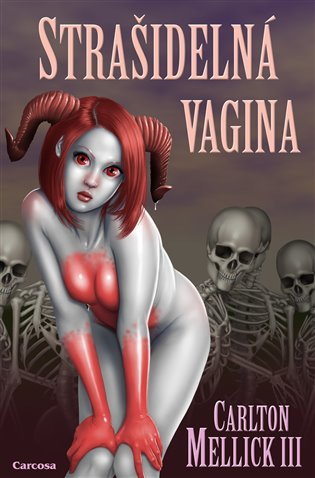 Strašidelná vagina - Carlton Mellick III | Booksquad.ink