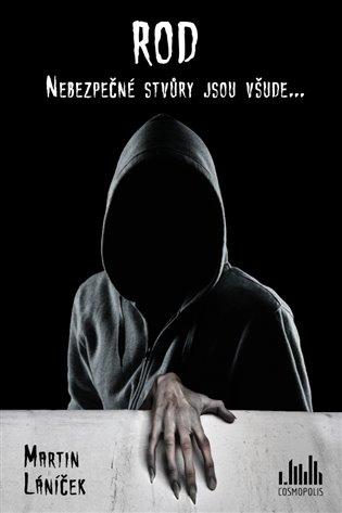 Rod:Nebezpečné stvůry jsou všude… - Martin Láníček | Booksquad.ink