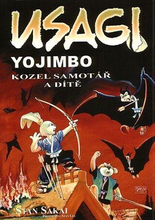 Usagi Yojimbo: Kozel samotář a dítě - Stan Sakai | Booksquad.ink