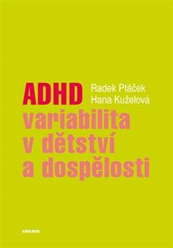 Obálka titulu ADHD - variabilita v dětství a dospělosti