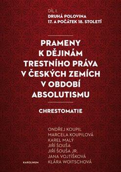 Obálka titulu Prameny k dějinám trestního práva v českých zemích v období absolutismu