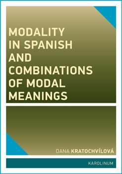 Obálka titulu Modality in Spanish and Combinations of Modal Meanings