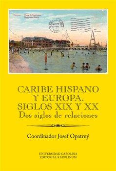 Obálka titulu Caribe hispano y Europa: Siglos XIX y XX