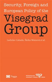 Security, Foreign and European Policy of the Visegrad Group