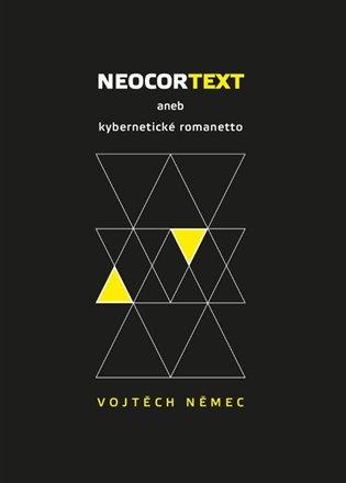 Neocortext:aneb kybernetické romanetto - Vojtěch Němec   Replicamaglie.com