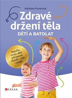 Obálka titulu Zdravé držení těla dětí a batolat
